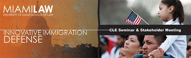 Innovative Immigration Defense CLE (04-04-14)