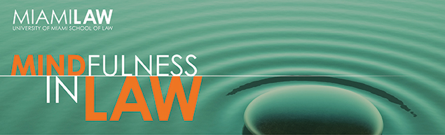 Mindfulness for Lawyers: The 2016 Spring CLE Series