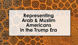 Training on Representing Arab & Muslim Americans in the Trump Era