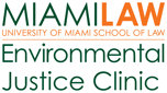 University of Miami School of Environmental Justice Clinic