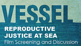 Law Students for Reproductive Justice Host Screening of Vessel, Highlighting Struggle for Reproductive Justice Around the World